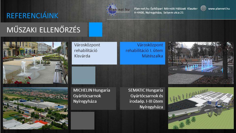 REFERENCIÁINK MŰSZAKI ELLENŐRZÉS Városközpont rehabilitáció Kisvárda