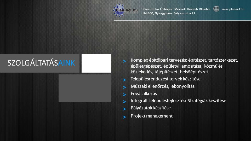 SZOLGÁLTATÁSAINK > > > > > > >