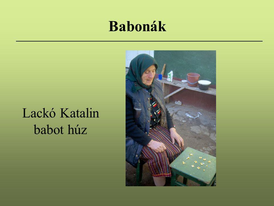 Babonák Lackó Katalin babot húz