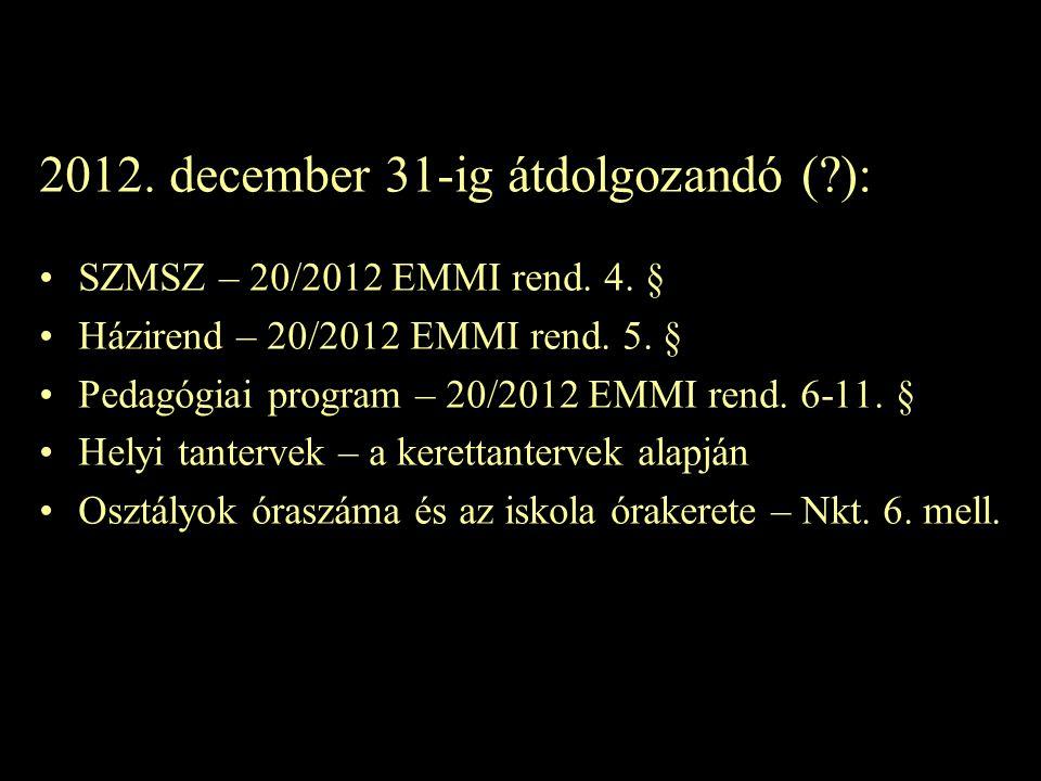 2012. december 31-ig átdolgozandó ( ):