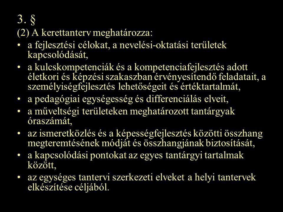 3. § (2) A kerettanterv meghatározza: