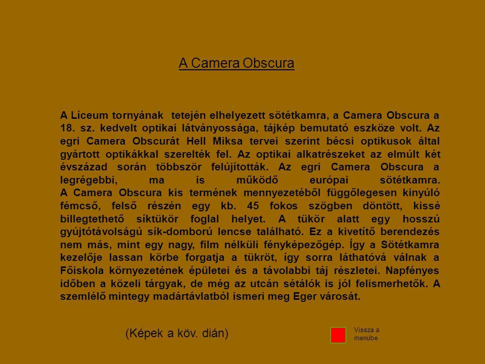 A Camera Obscura (Képek a köv. dián)