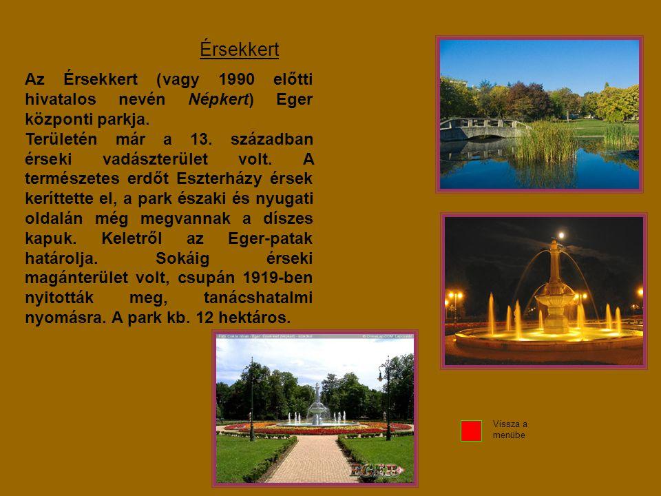 Érsekkert Az Érsekkert (vagy 1990 előtti hivatalos nevén Népkert) Eger központi parkja.
