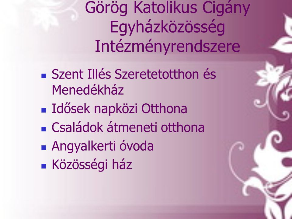 Görög Katolikus Cigány Egyházközösség Intézményrendszere