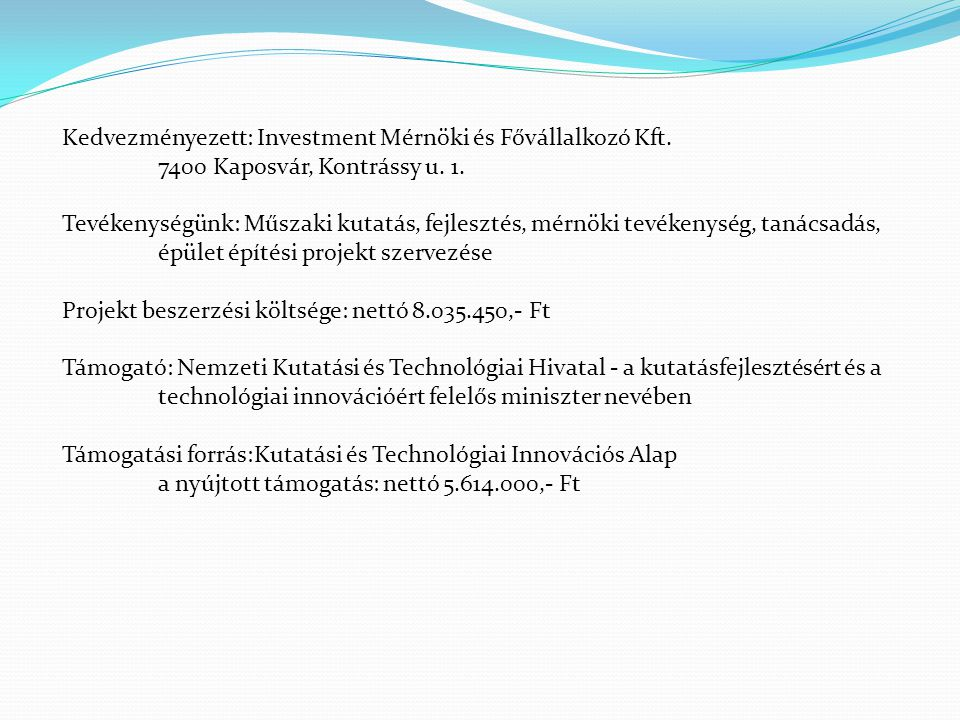 Kedvezményezett: Investment Mérnöki és Fővállalkozó Kft.