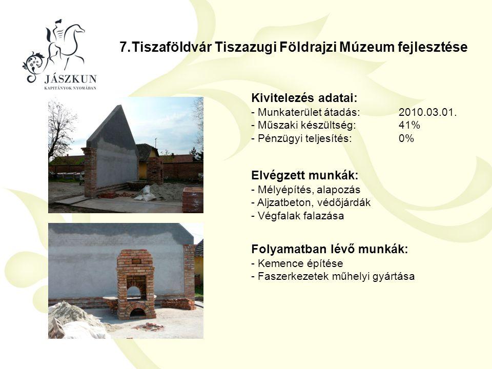 7.Tiszaföldvár Tiszazugi Földrajzi Múzeum fejlesztése