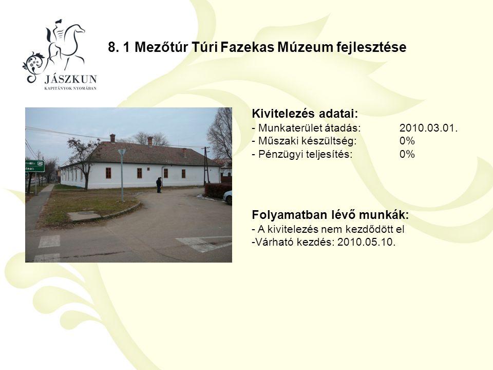 8. 1 Mezőtúr Túri Fazekas Múzeum fejlesztése