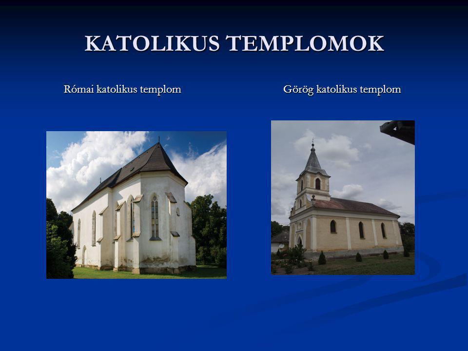 KATOLIKUS TEMPLOMOK Római katolikus templom Görög katolikus templom.