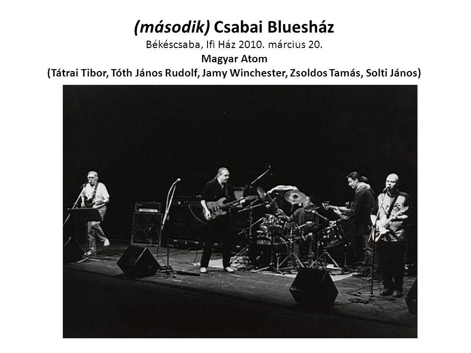 (második) Csabai Bluesház Békéscsaba, Ifi Ház 2010. március 20