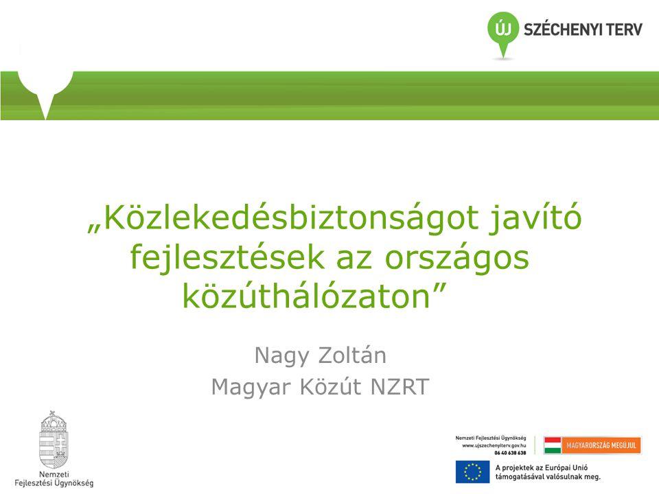 """""""Közlekedésbiztonságot javító fejlesztések az országos közúthálózaton"""