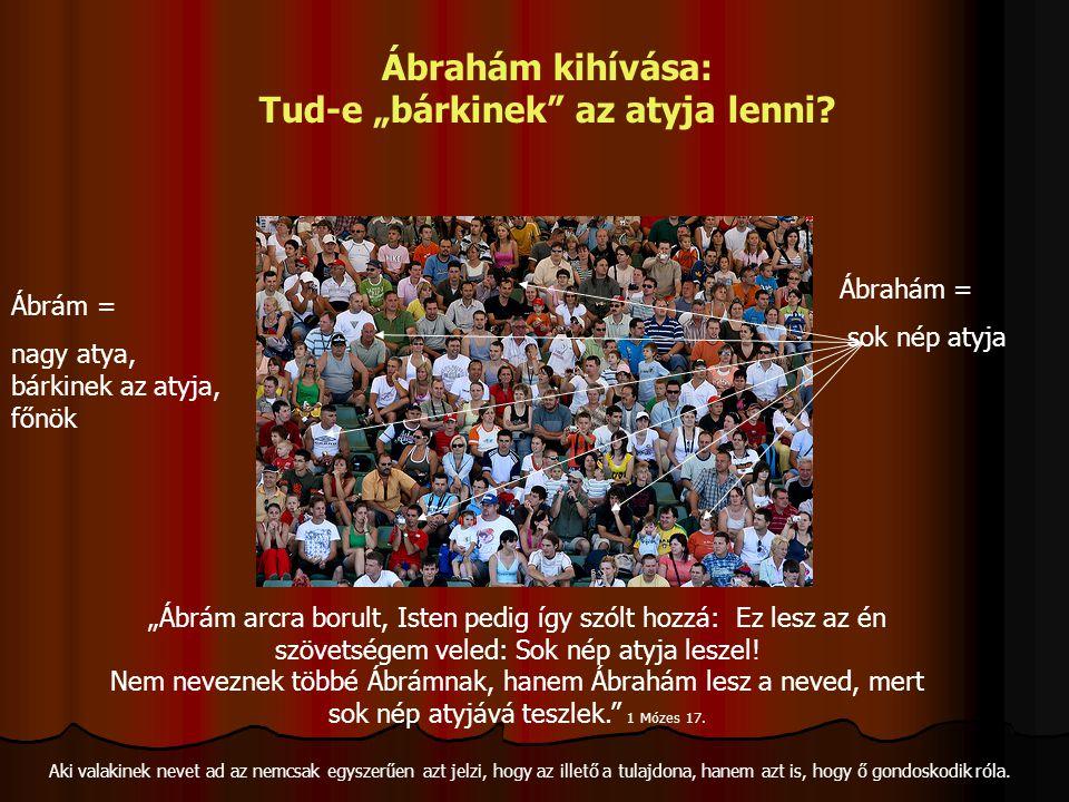 """Ábrahám kihívása: Tud-e """"bárkinek az atyja lenni"""
