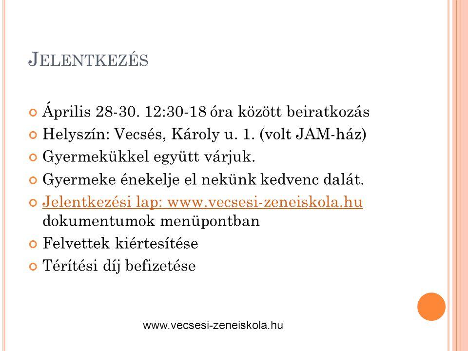 Jelentkezés Április 28-30. 12:30-18 óra között beiratkozás