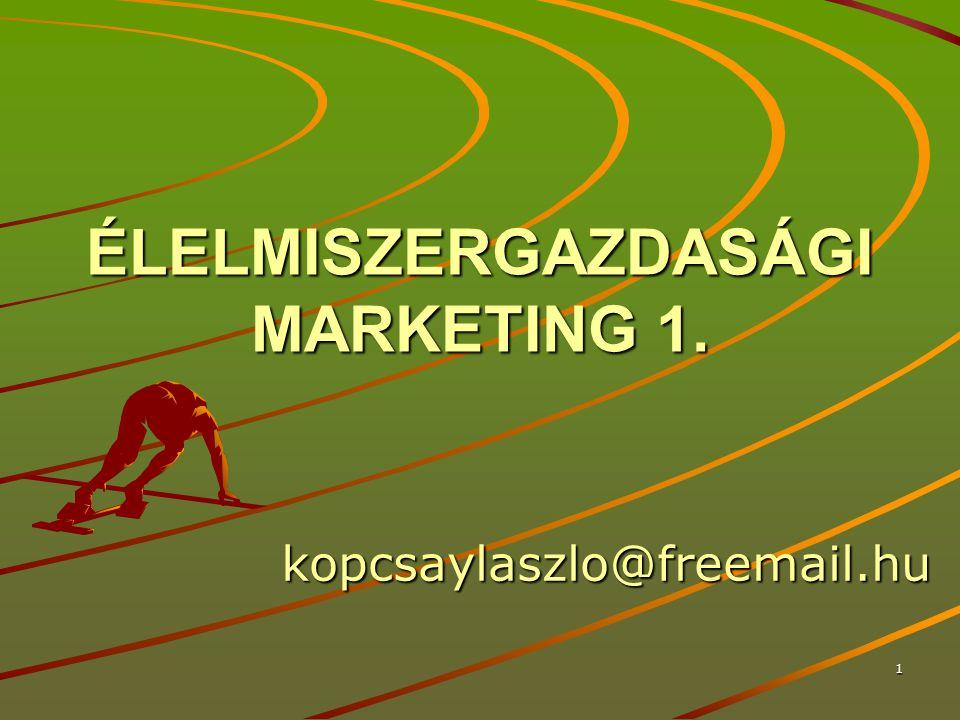 ÉLELMISZERGAZDASÁGI MARKETING 1.