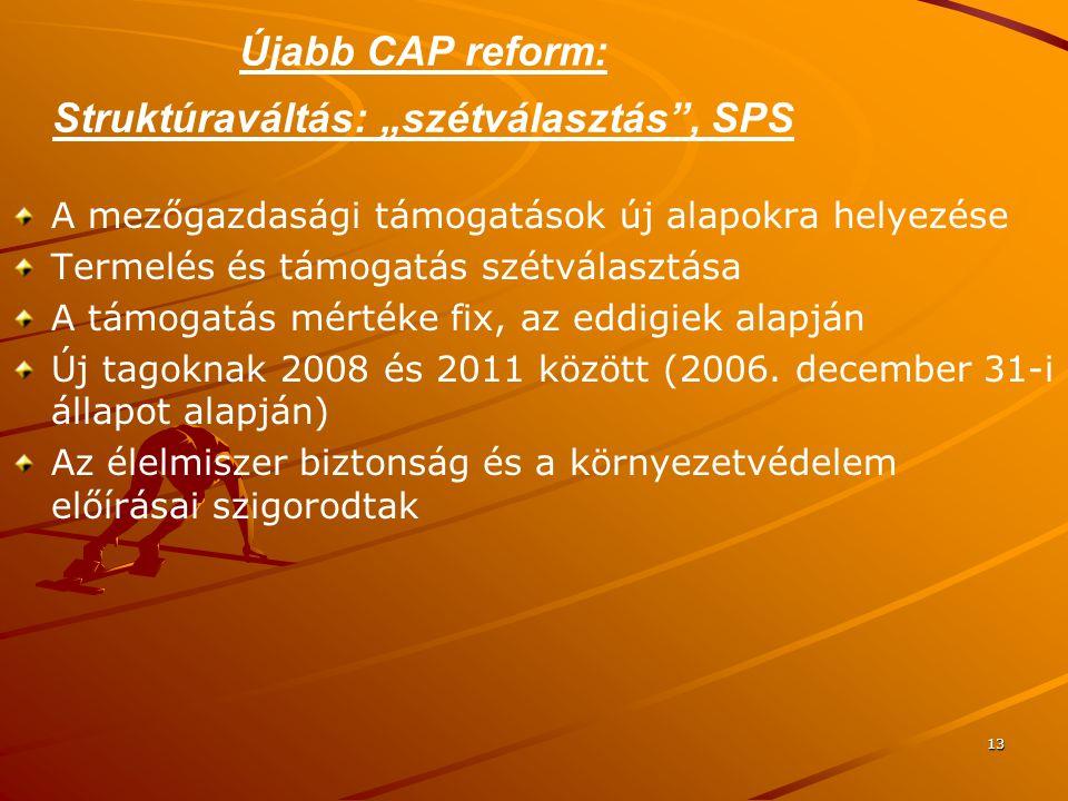 """Újabb CAP reform: Struktúraváltás: """"szétválasztás , SPS"""