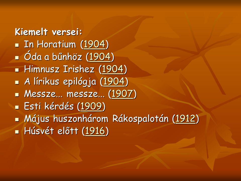 Kiemelt versei: In Horatium (1904) Óda a bűnhöz (1904) Himnusz Irishez (1904) A lírikus epilógja (1904)