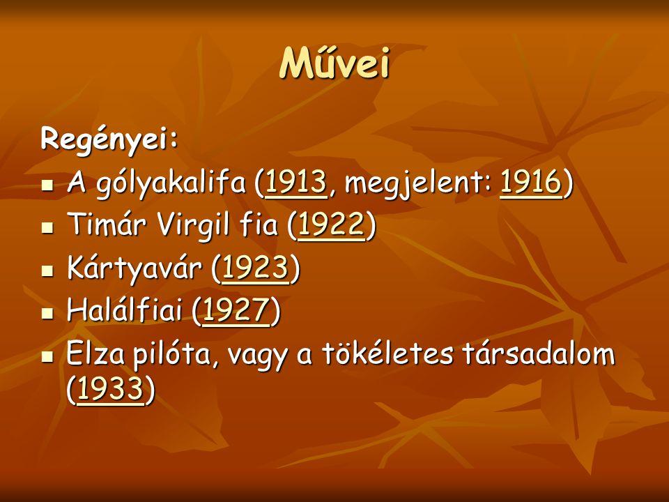 Művei Regényei: A gólyakalifa (1913, megjelent: 1916)