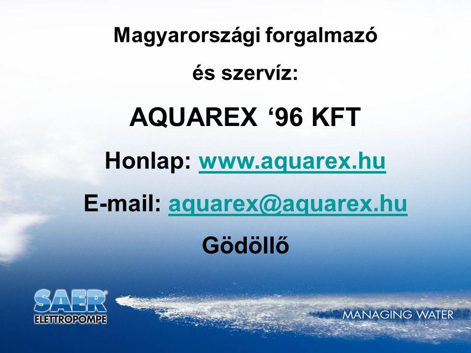 Magyarországi forgalmazó E-mail: aquarex@aquarex.hu