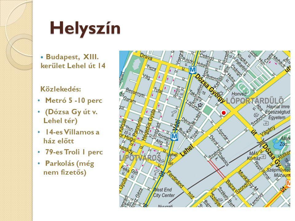 Helyszín Budapest, XIII. kerület Lehel út 14 Közlekedés: