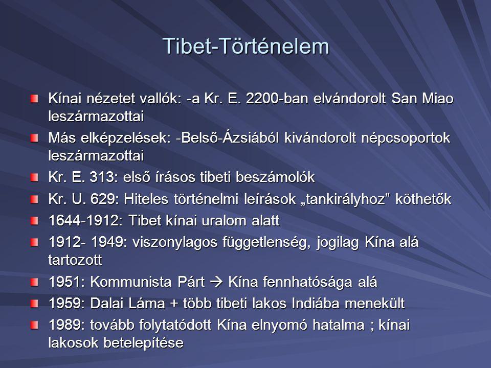 Tibet-Történelem Kínai nézetet vallók: -a Kr. E. 2200-ban elvándorolt San Miao leszármazottai.