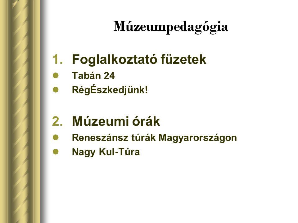 Múzeumpedagógia Foglalkoztató füzetek Múzeumi órák Tabán 24