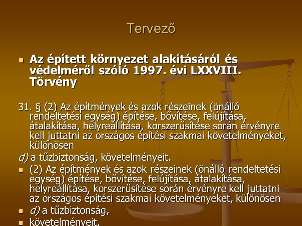 Tervező Az épített környezet alakításáról és védelméről szóló 1997. évi LXXVIII. Törvény.