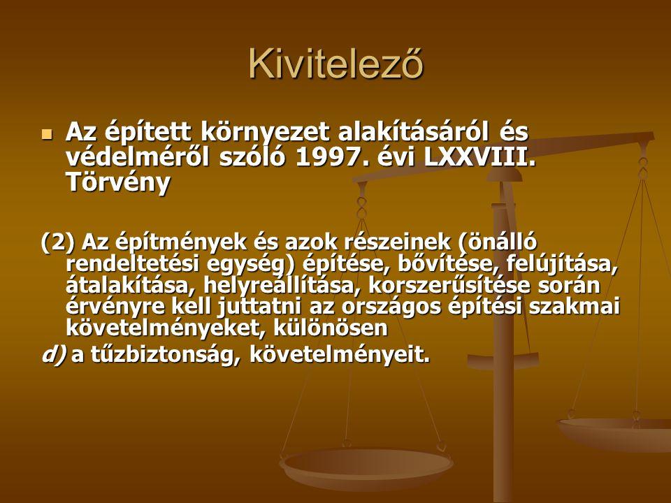 Kivitelező Az épített környezet alakításáról és védelméről szóló 1997. évi LXXVIII. Törvény.