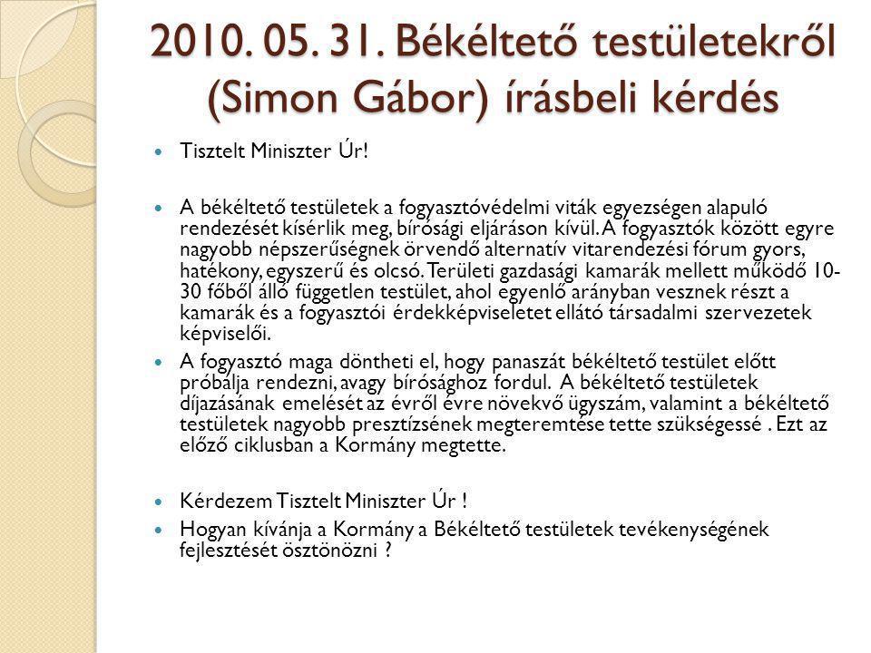 2010. 05. 31. Békéltető testületekről (Simon Gábor) írásbeli kérdés