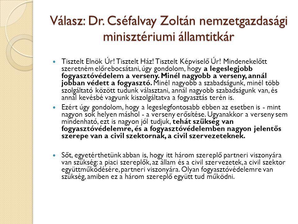 Válasz: Dr. Cséfalvay Zoltán nemzetgazdasági minisztériumi államtitkár