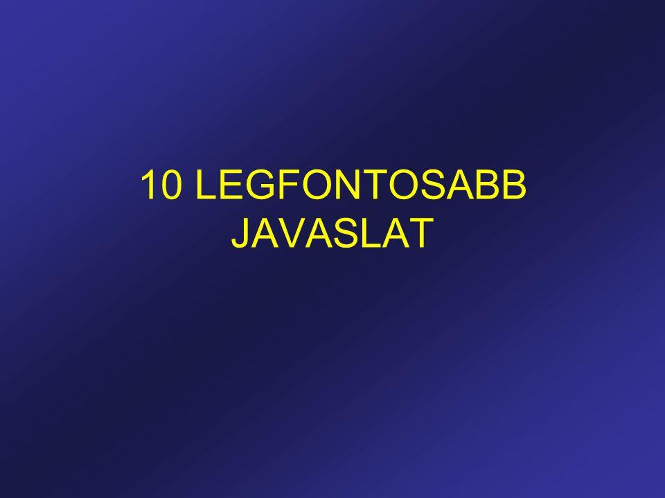 10 LEGFONTOSABB JAVASLAT
