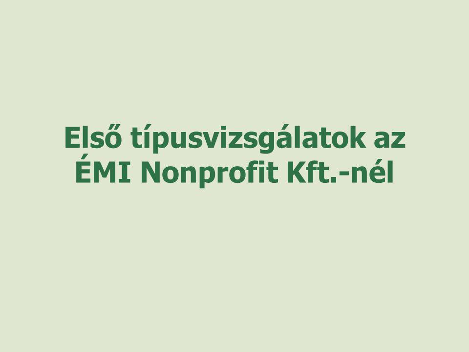 Első típusvizsgálatok az ÉMI Nonprofit Kft.-nél