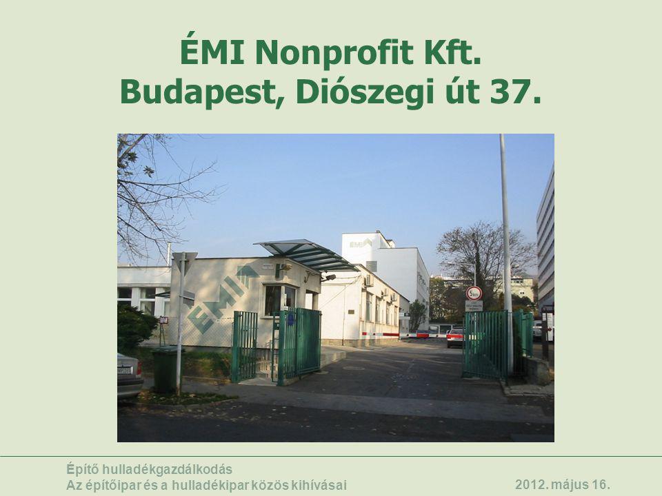 ÉMI Nonprofit Kft. Budapest, Diószegi út 37.