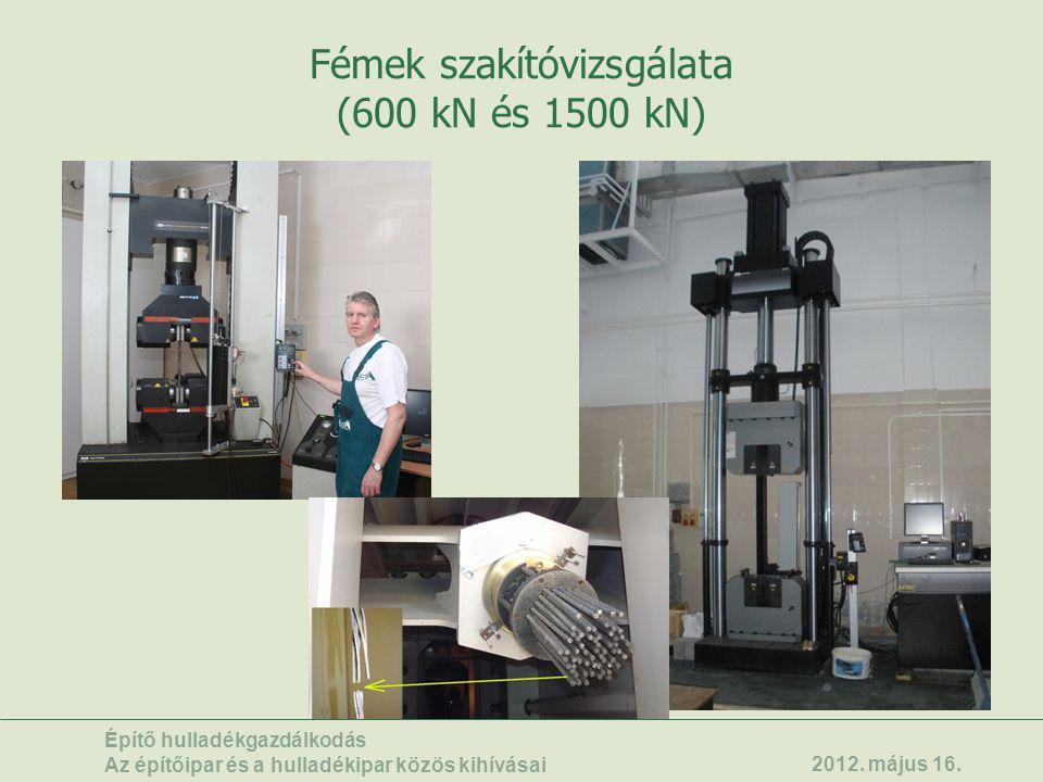 Fémek szakítóvizsgálata (600 kN és 1500 kN)