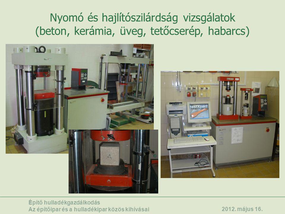 Nyomó és hajlítószilárdság vizsgálatok (beton, kerámia, üveg, tetőcserép, habarcs)