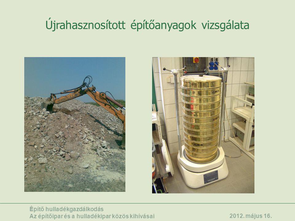 Újrahasznosított építőanyagok vizsgálata