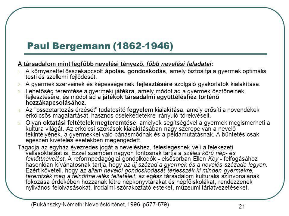 (Pukánszky-Németh: Neveléstörténet, 1996. p577-579)