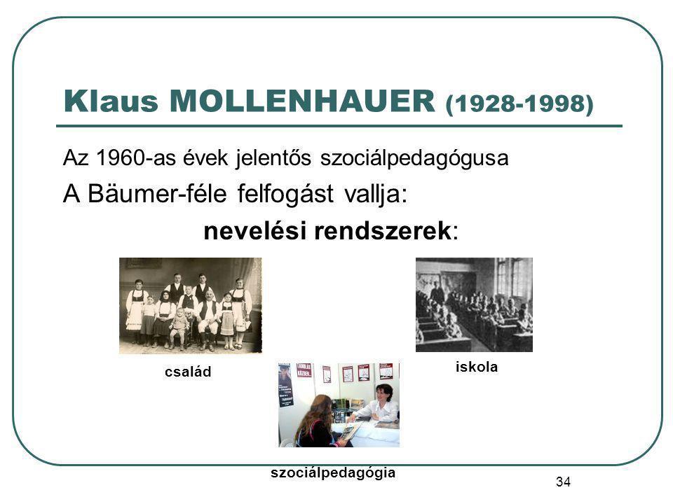 Klaus MOLLENHAUER (1928-1998) A Bäumer-féle felfogást vallja: