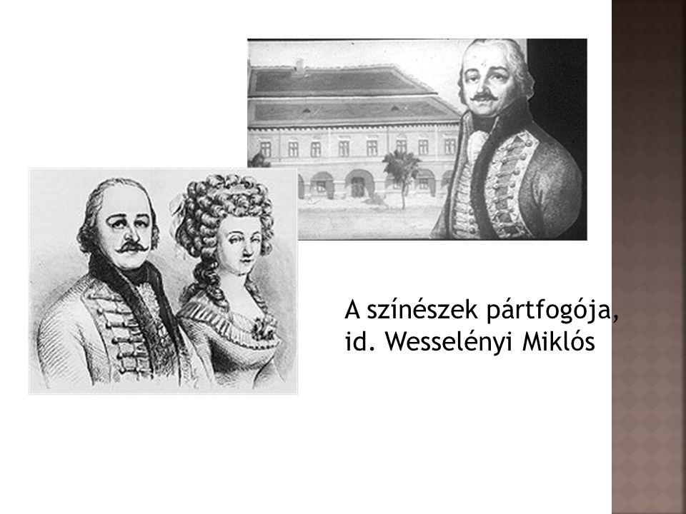 A színészek pártfogója, id. Wesselényi Miklós