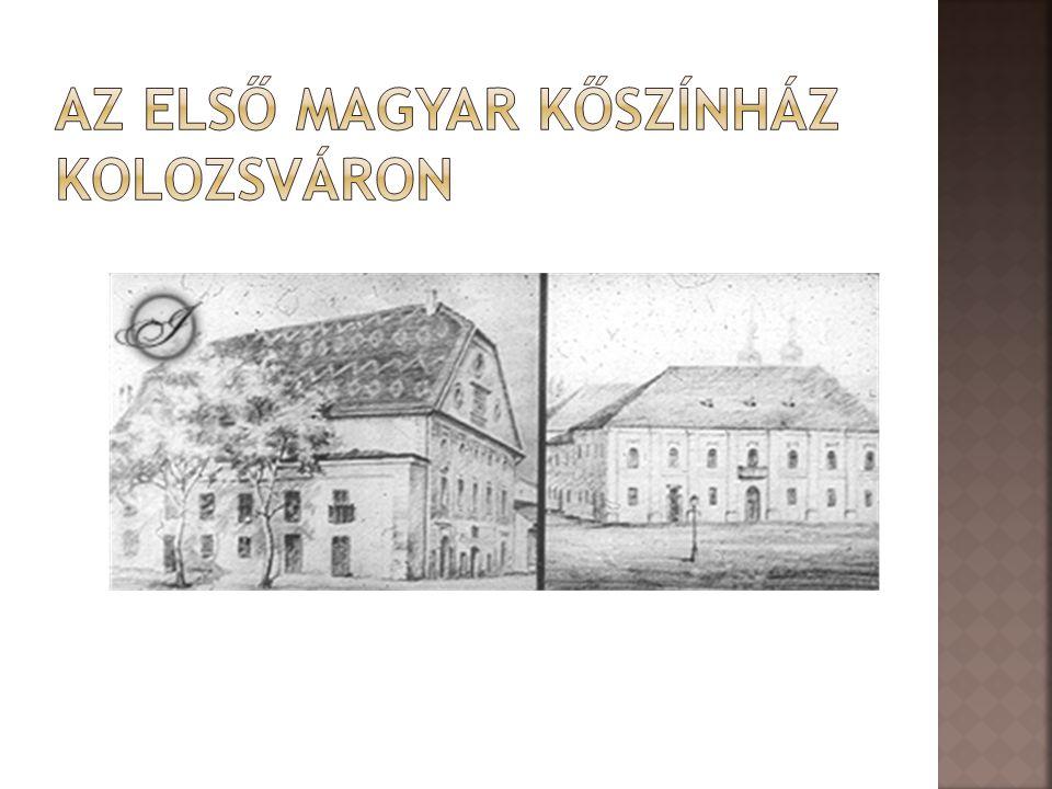 Az első magyar kőszínház Kolozsváron