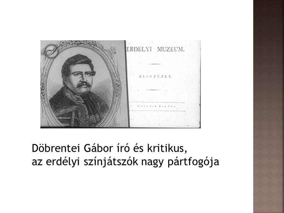 Döbrentei Gábor író és kritikus, az erdélyi színjátszók nagy pártfogója