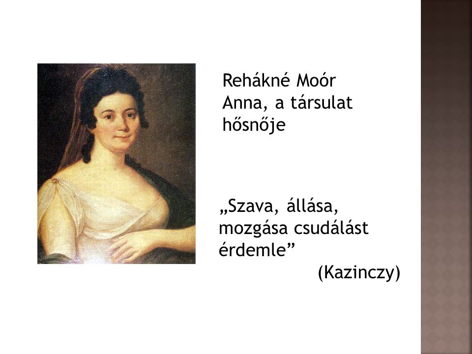 Rehákné Moór Anna, a társulat hősnője