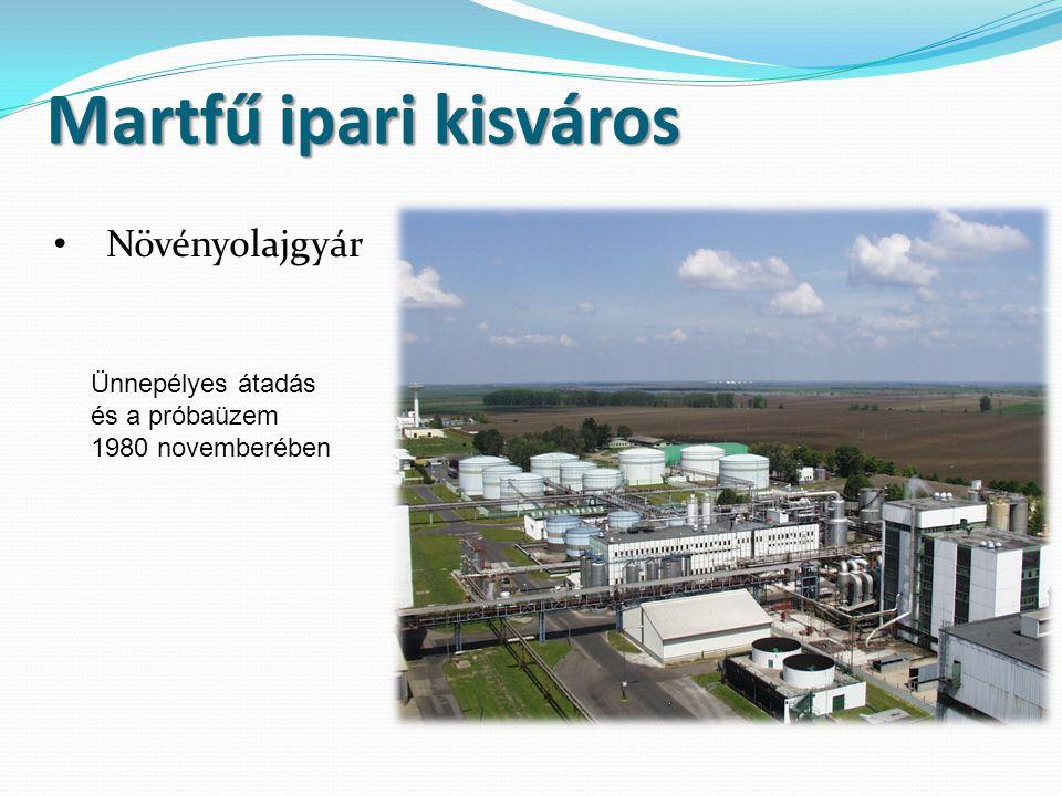 Martfű ipari kisváros Növényolajgyár