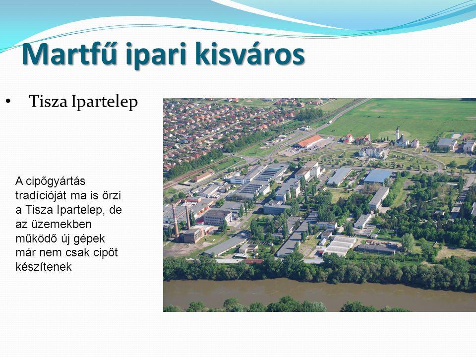 Martfű ipari kisváros Tisza Ipartelep