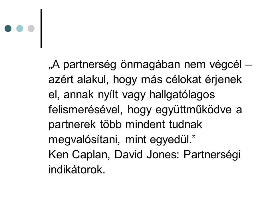 """""""A partnerség önmagában nem végcél –"""