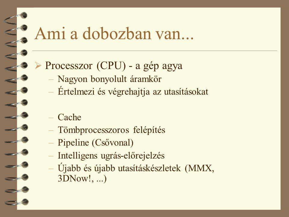Ami a dobozban van... Processzor (CPU) - a gép agya