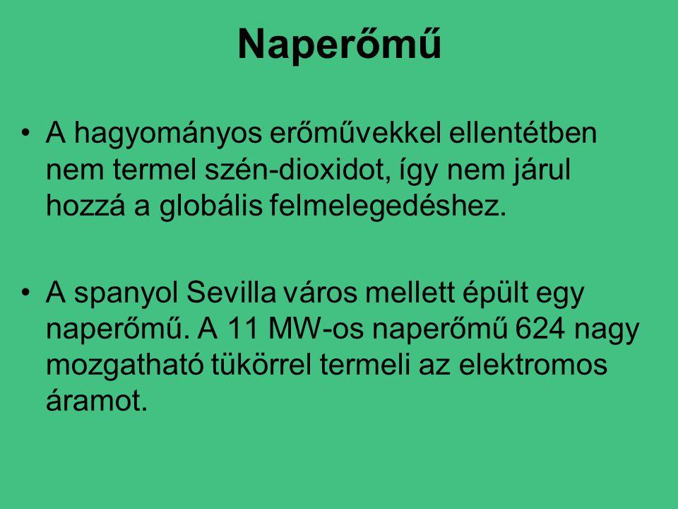 Naperőmű A hagyományos erőművekkel ellentétben nem termel szén-dioxidot, így nem járul hozzá a globális felmelegedéshez.