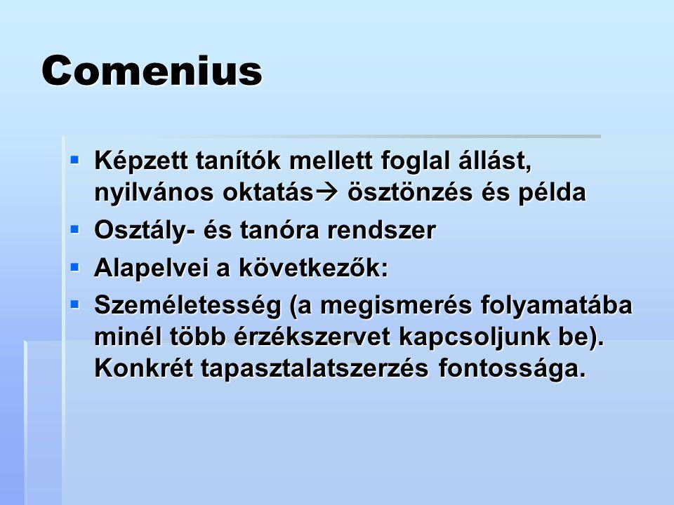 Comenius Képzett tanítók mellett foglal állást, nyilvános oktatás ösztönzés és példa. Osztály- és tanóra rendszer.