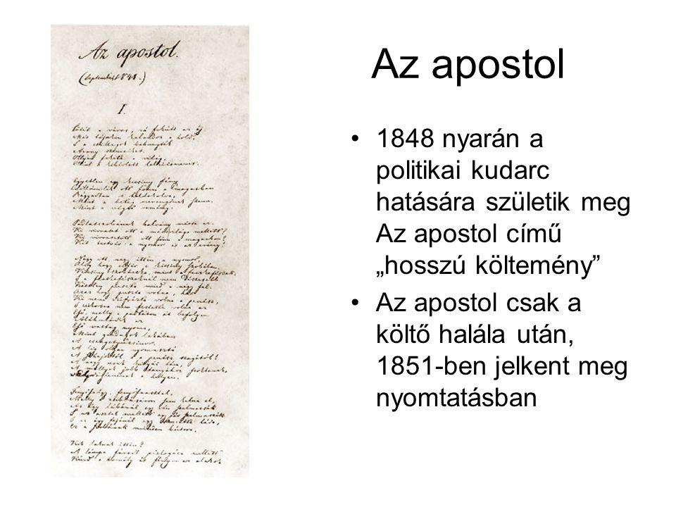 """Az apostol 1848 nyarán a politikai kudarc hatására születik meg Az apostol című """"hosszú költemény"""
