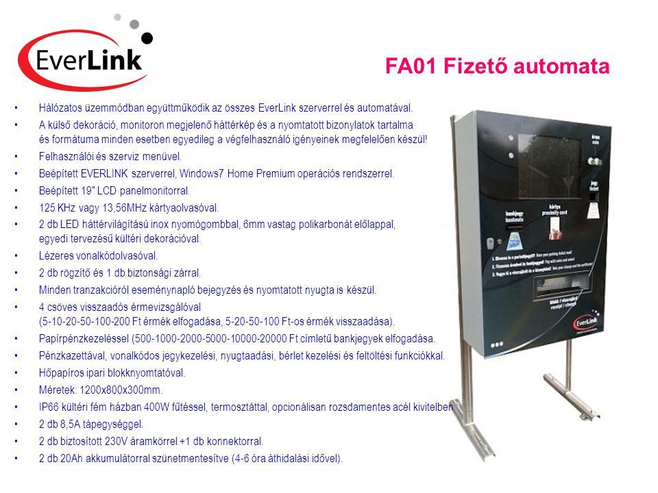 FA01 Fizető automata Hálózatos üzemmódban együttműködik az összes EverLink szerverrel és automatával.