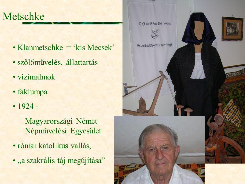 Metschke Klanmetschke = 'kis Mecsek' szőlőművelés, állattartás