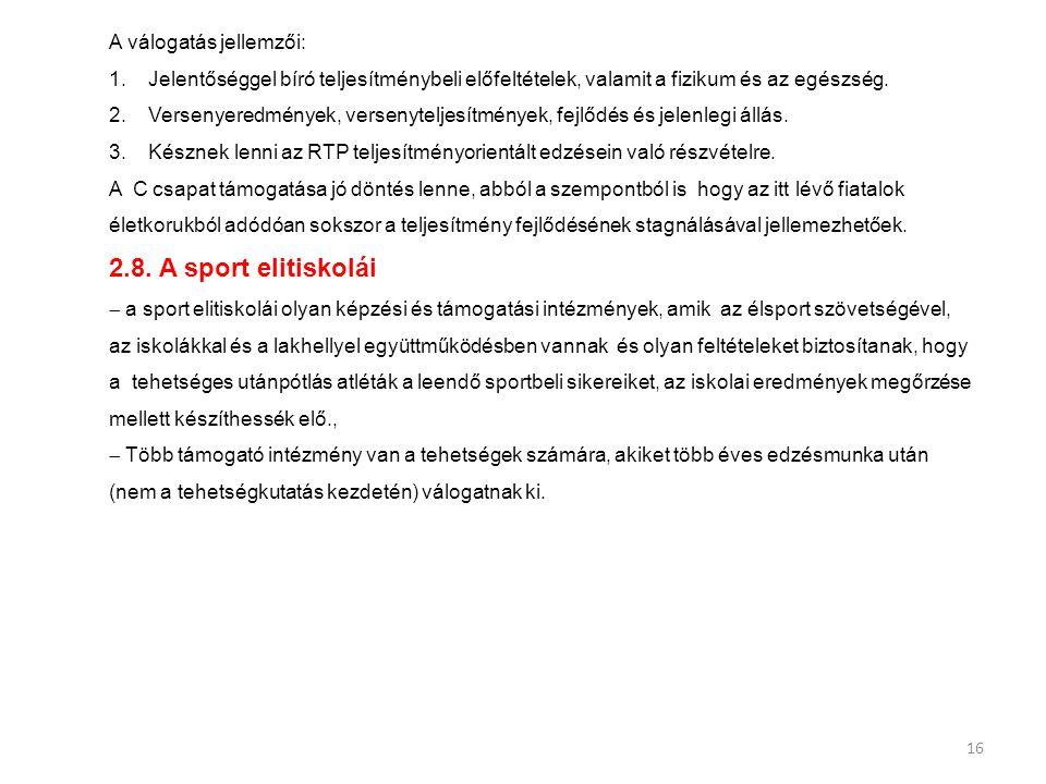 2.8. A sport elitiskolái A válogatás jellemzői: